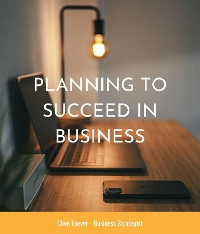 Cover Planning to Succeed in Business