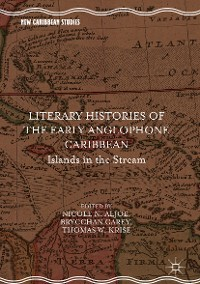 Cover Literary Histories of the Early Anglophone Caribbean