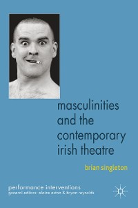 Cover Masculinities and the Contemporary Irish Theatre
