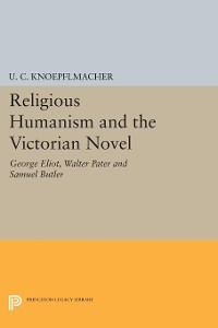 Cover Religious Humanism and the Victorian Novel