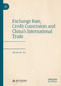 Cover Exchange Rate, Credit Constraints and China's International Trade