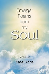 Cover Emerge: Poems from My Soul