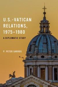Cover U.S.-Vatican Relations, 1975–1980