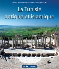 Cover La Tunisie antique et islamique