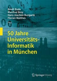 Cover 50 Jahre Universitäts-Informatik in München