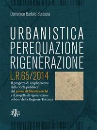 Cover Urbanistica, Perequazione, Rigenerazione. L.R.65/2014