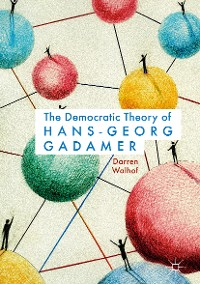 Cover The Democratic Theory of Hans-Georg Gadamer