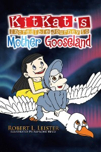 Cover Kitkat's Incredible Journey to Mother Gooseland
