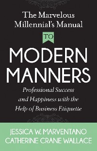 Cover The Marvelous Millennial's Manual To Modern Manners