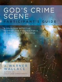 Cover God's Crime Scene Participant's Guide