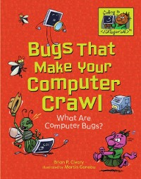 Cover Bugs That Make Your Computer Crawl