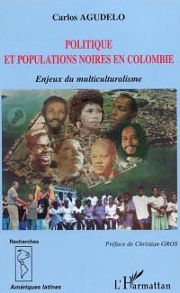 Cover Politique et populations noires en colom