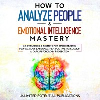 Cover How To Analyze People & Emotional Intelligence Mastery