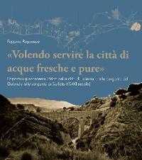 Cover «Volendo servire la città di acque fresche e pure»