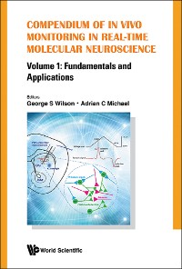 Cover Compendium Of In Vivo Monitoring In Real-time Molecular Neuroscience - Volume 1: Fundamentals And Applications