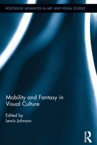 Cover Mobility and Fantasy in Visual Culture