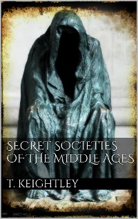 Cover Secret Societies of the Middle Ages