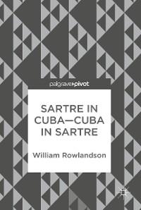 Cover Sartre in Cuba–Cuba in Sartre