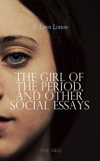 Cover The Girl of the Period, and Other Social Essays (Vol. 1&2)