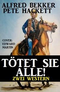 Cover Tötet sie alle! Zwei Western