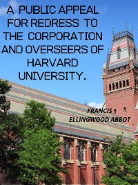 Cover A  Public Appeal For Redress  To The  Corporation And Overseers Of Harvard University.