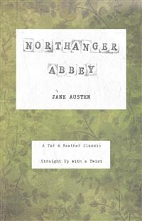 Cover Northanger Abbey (Annotated): A Tar & Feather Classic: Straight Up With a Twist