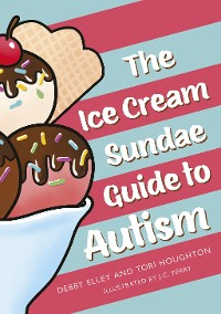 Cover The Ice-Cream Sundae Guide to Autism