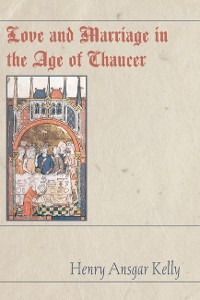Cover Love and Marriage in the Age of Chaucer