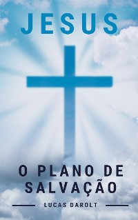 Cover Jesus, o Plano de Salvação