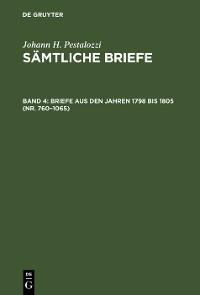 Cover Briefe aus den Jahren 1798 bis 1805 (Nr. 760–1065)