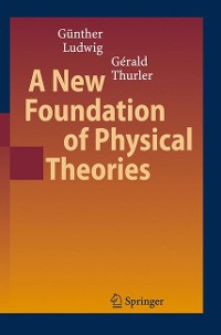 Cover A New Foundation of Physical Theories