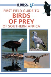 Cover Sasol First Field Guide to Birds of Prey of Southern Africa