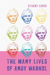 Cover The Many Lives of Andy Warhol