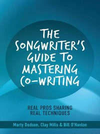 Cover The Songwriter's Guide to Mastering Co-Writing