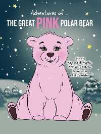 Cover Adventures of the Great Pink Polar Bear
