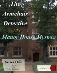 Cover The Armchair Detective and the Manor House Mystery