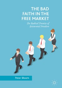 Cover The Bad Faith in the Free Market