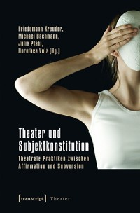 Cover Theater und Subjektkonstitution