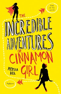Cover The Incredible Adventures of Cinnamon Girl