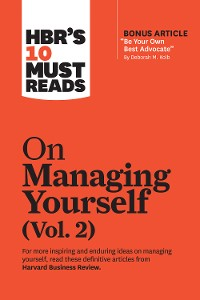 """Cover HBR's 10 Must Reads on Managing Yourself, Vol. 2 (with bonus article """"Be Your Own Best Advocate"""" by Deborah M. Kolb)"""