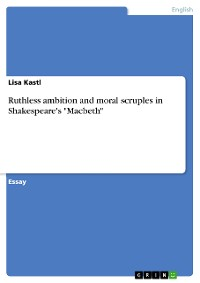 """Cover Ruthless ambition and moral scruples in Shakespeare's """"Macbeth"""""""