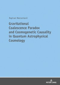 Cover Gravitational Coalescence Paradox and Cosmogenetic Causality in Quantum Astrophysical Cosmology