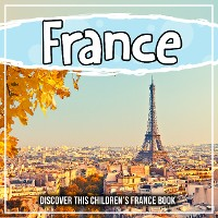 Cover France: Discover This Children's France Book