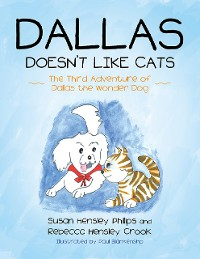 Cover Dallas Doesn't Like Cats: The Third Adventure of Dallas the Wonder Dog
