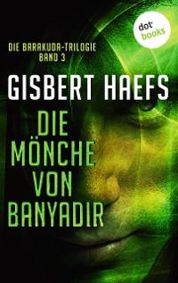 Cover Die Barakuda-Trilogie - Band 3: Die Mönche von Banyadir