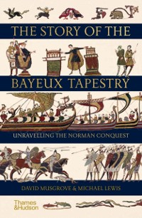 Cover Story of the Bayeux Tapestry