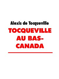 Cover Tocqueville au Bas- Canada
