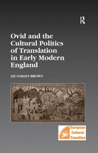 Cover Ovid and the Cultural Politics of Translation in Early Modern England
