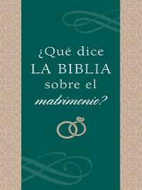 Cover ¿Qué dice la Biblia sobre el matrimonio?