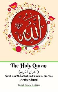 Cover The Holy Quran (القران الكريم) Surah 001 Al-Fatihah and Surah 114 An-Nas Arabic Edition